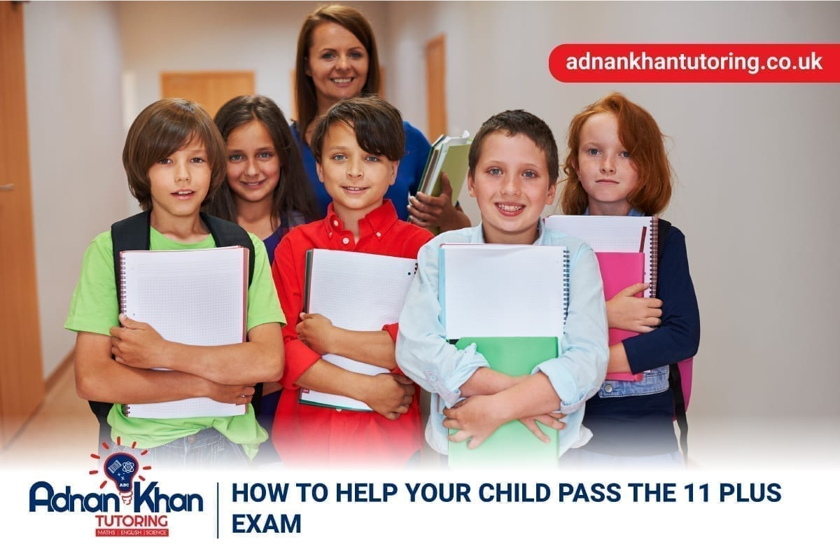 How To Help Your Child Pass The 11 Plus Exam