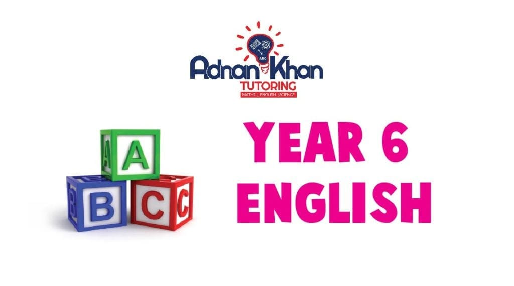 Year 6 English Adnan Khan Tutoring