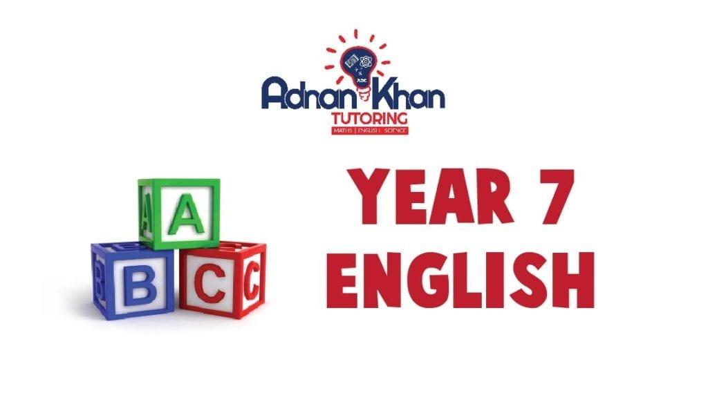 Year 7 English Adnan Khan Tutoring