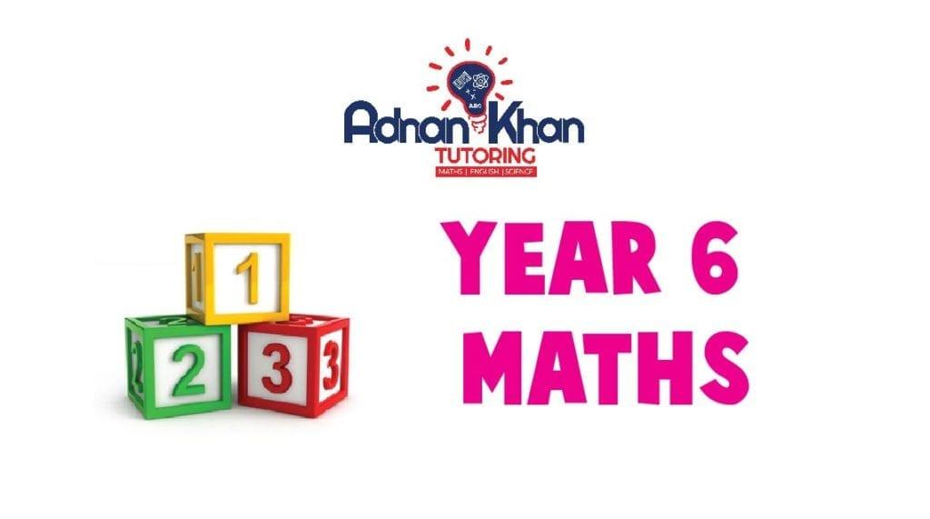 Year 6 Maths Adnan Khan Tutoring