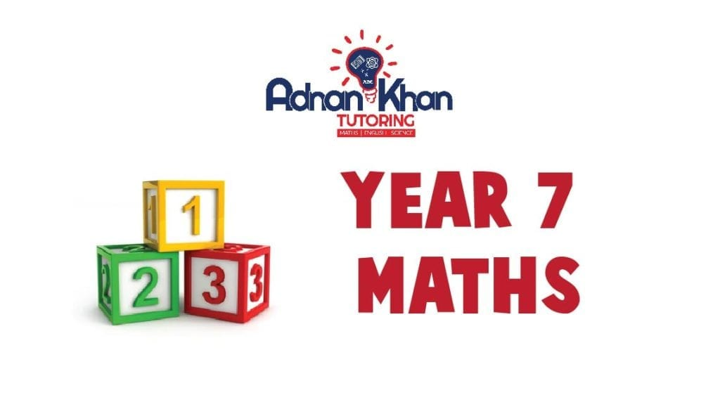 Year 7 Maths Adnan Khan Tutoring