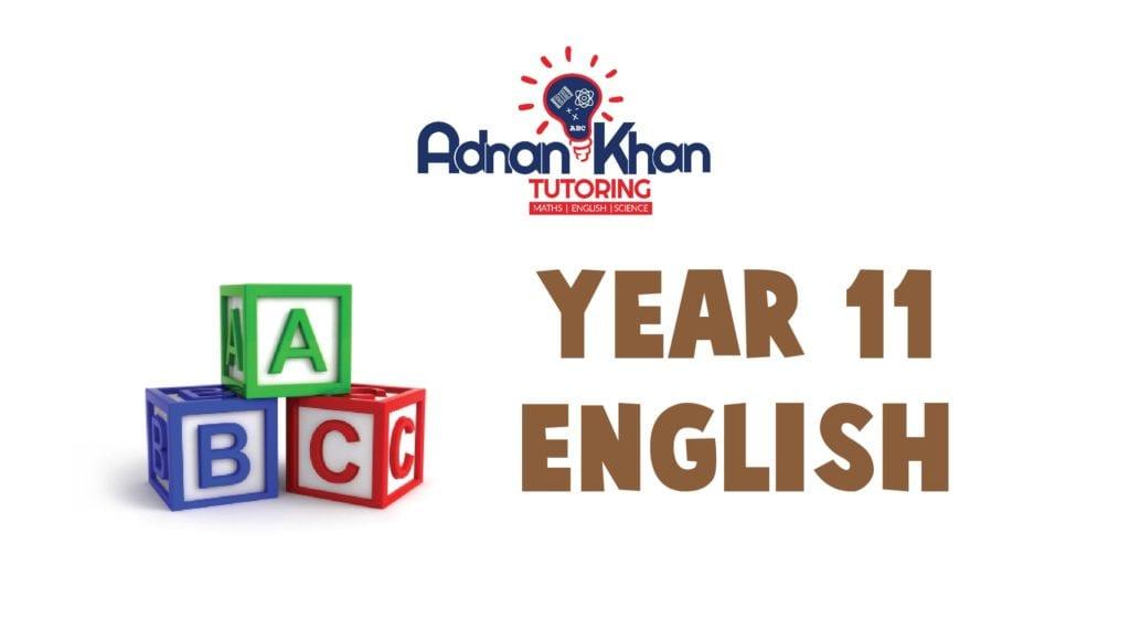 Year 11 English Adnan Khan Tutoring