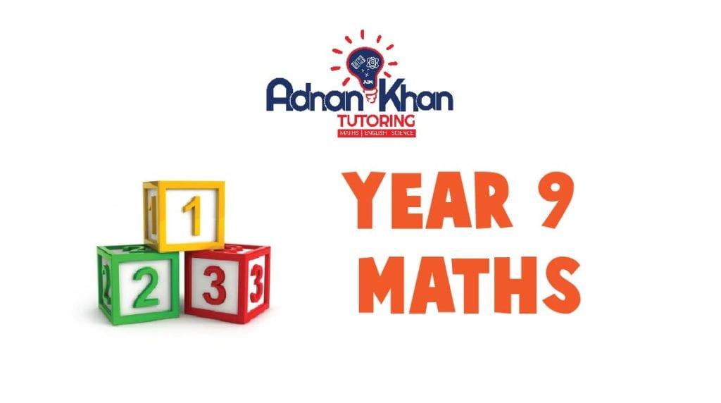 Year 9 Maths Adnan Khan Tutoring 0
