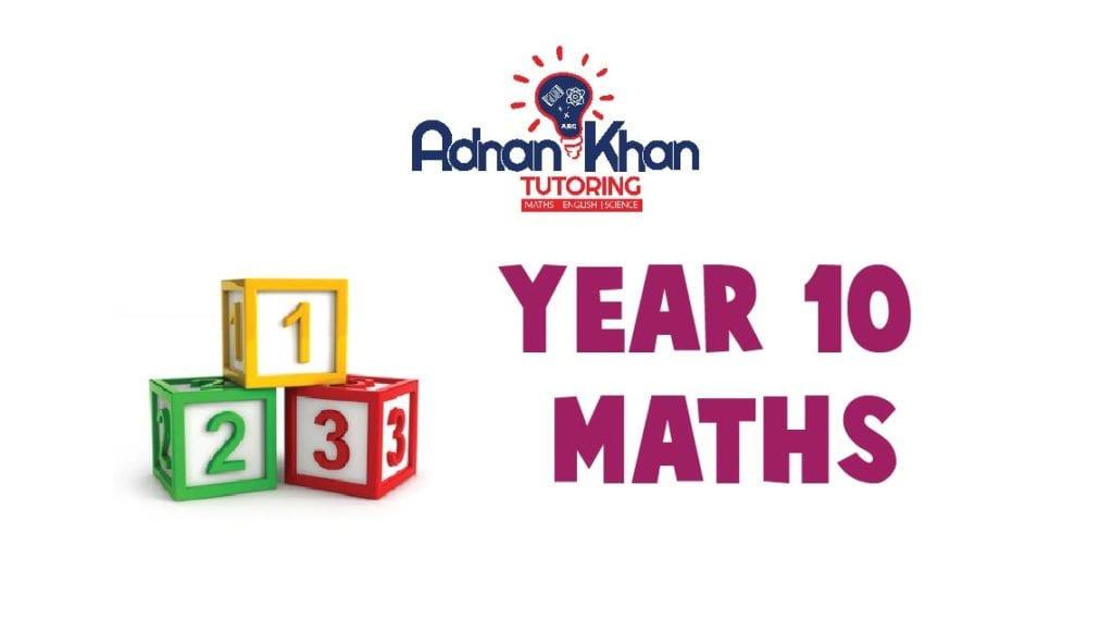 Year 10 Maths Adnan Khan Tutoring