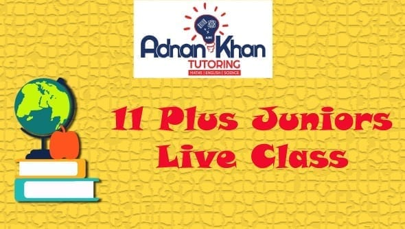 11 Plus Juniors Live Class Adnan Khan Tutoring