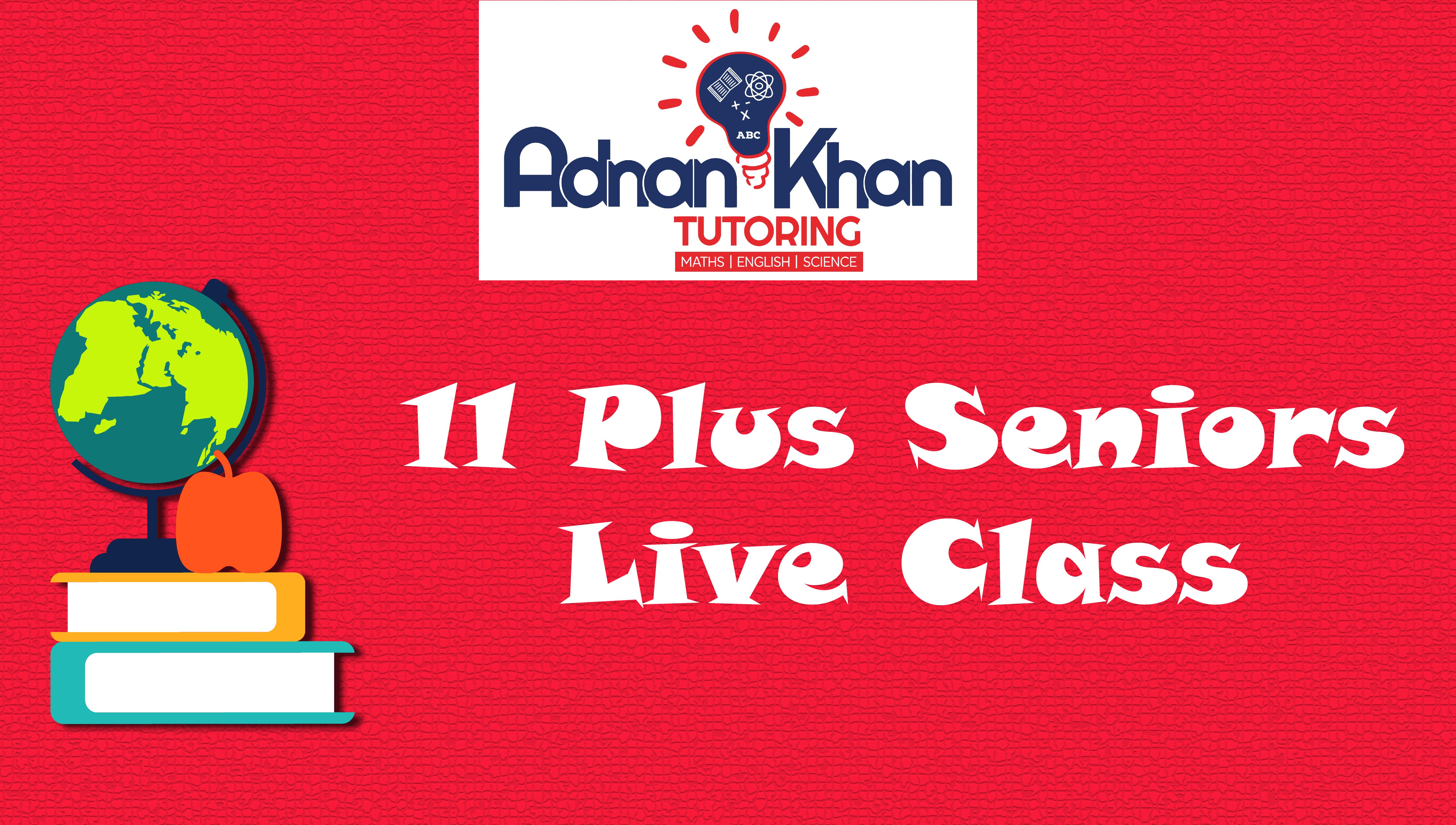 11 Plus Senios Live Class Adnan Khan Tutoring
