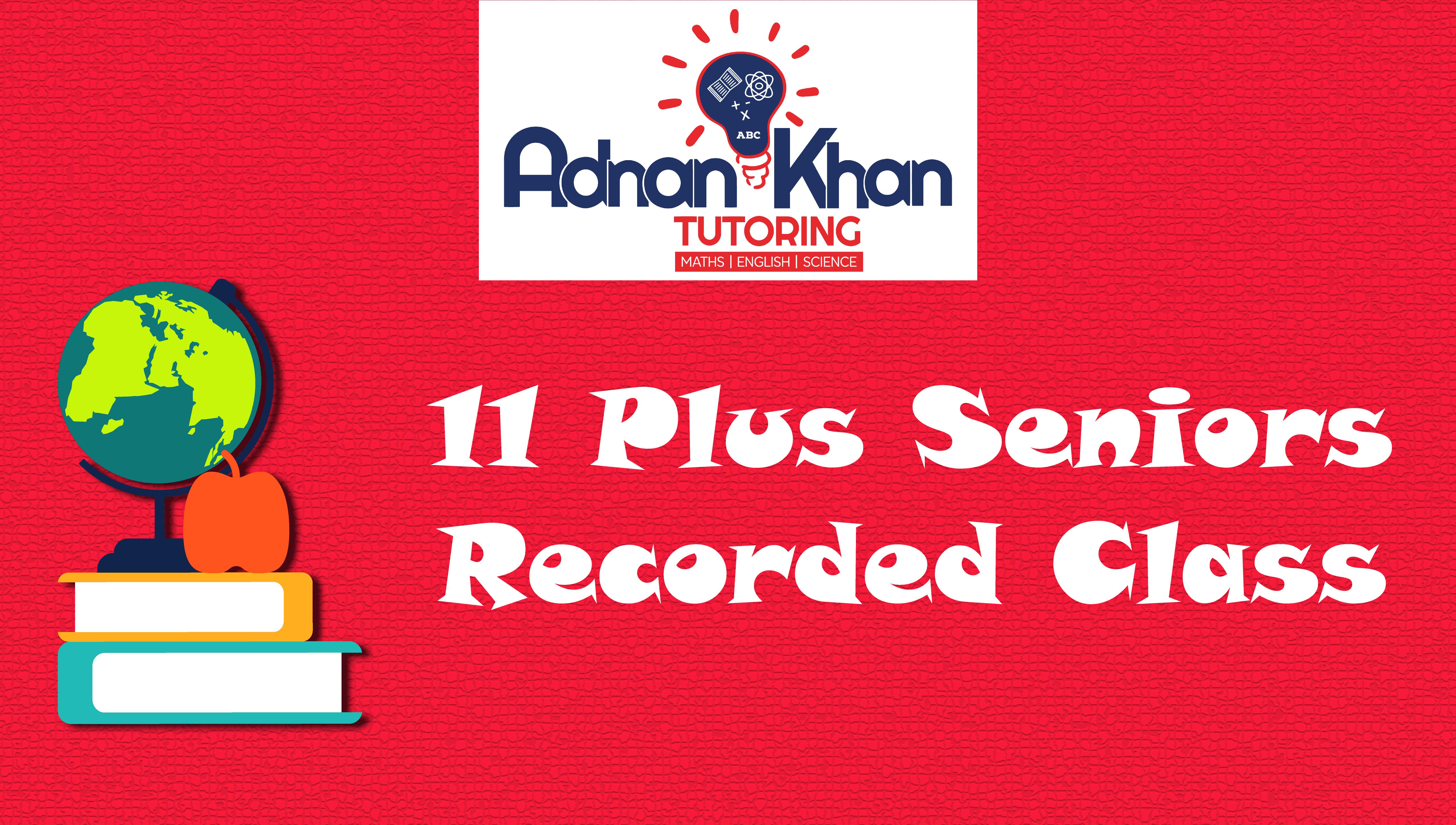 11 Plus Seniors – Recorded Class