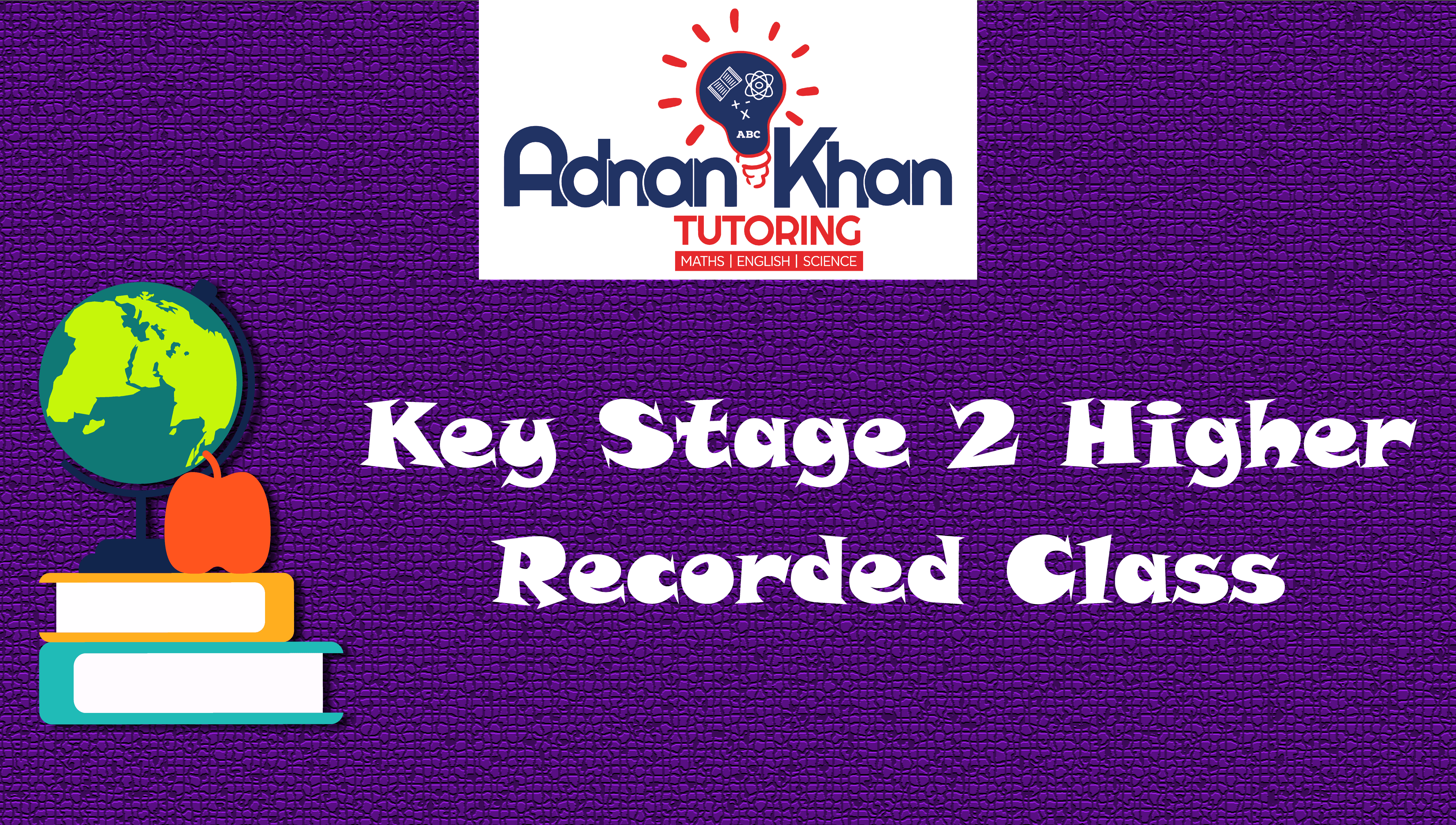 Key Stage 2 Higher – Recorded Class