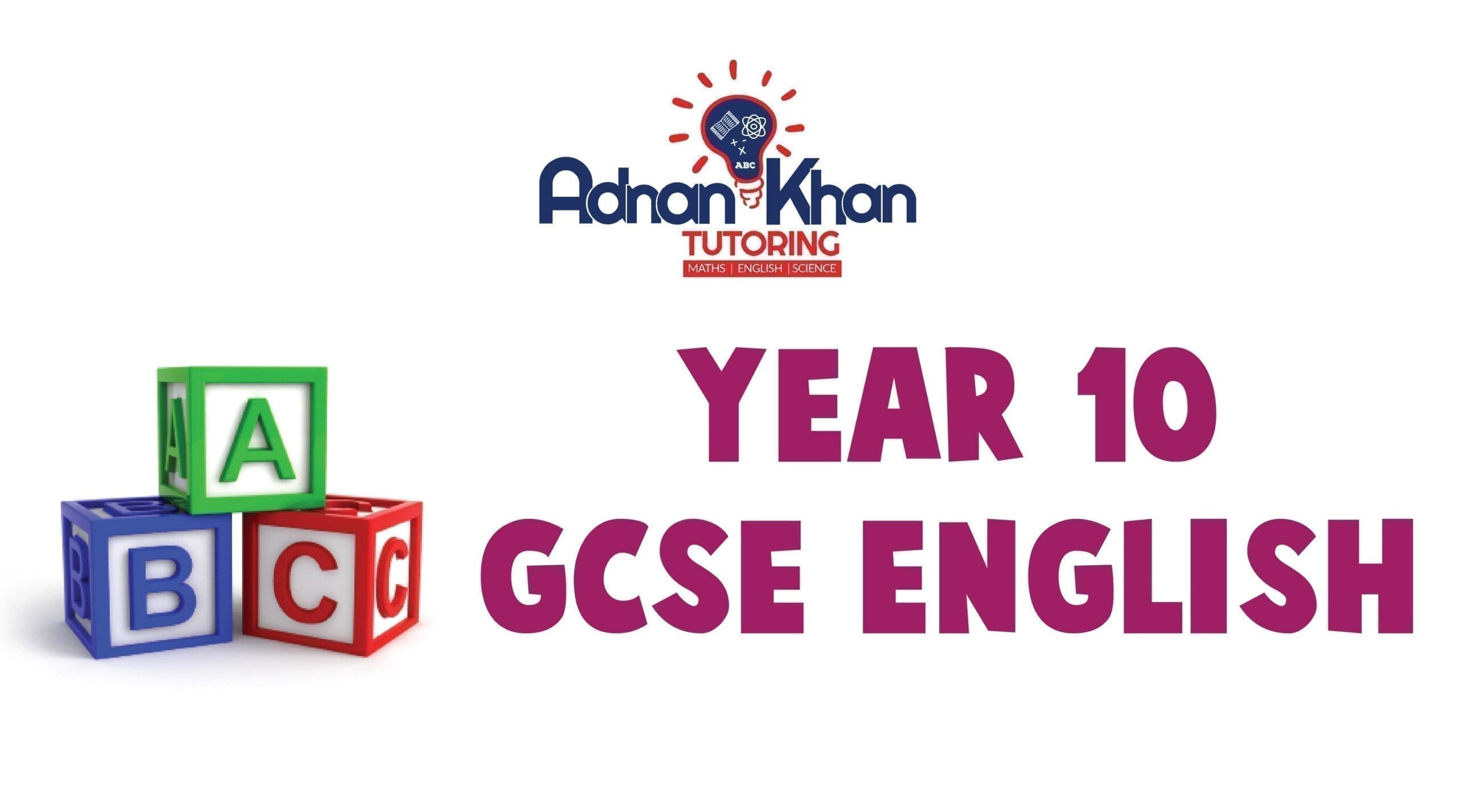 GCSE ENGLISH Year 10 Adnan Khan Tutoring