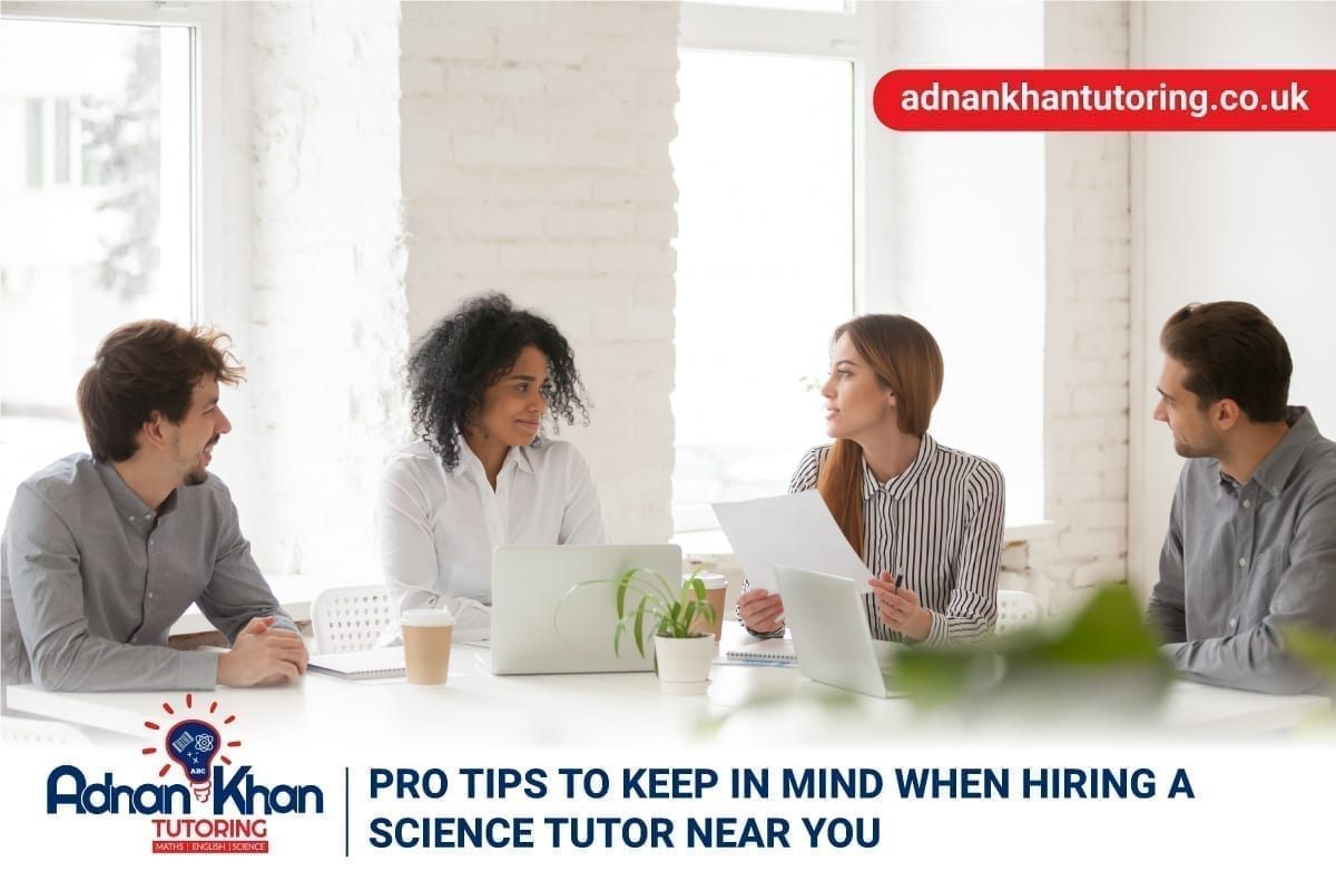 Pro Tips to Keep in Mind when Hiring a Science Tutor near you