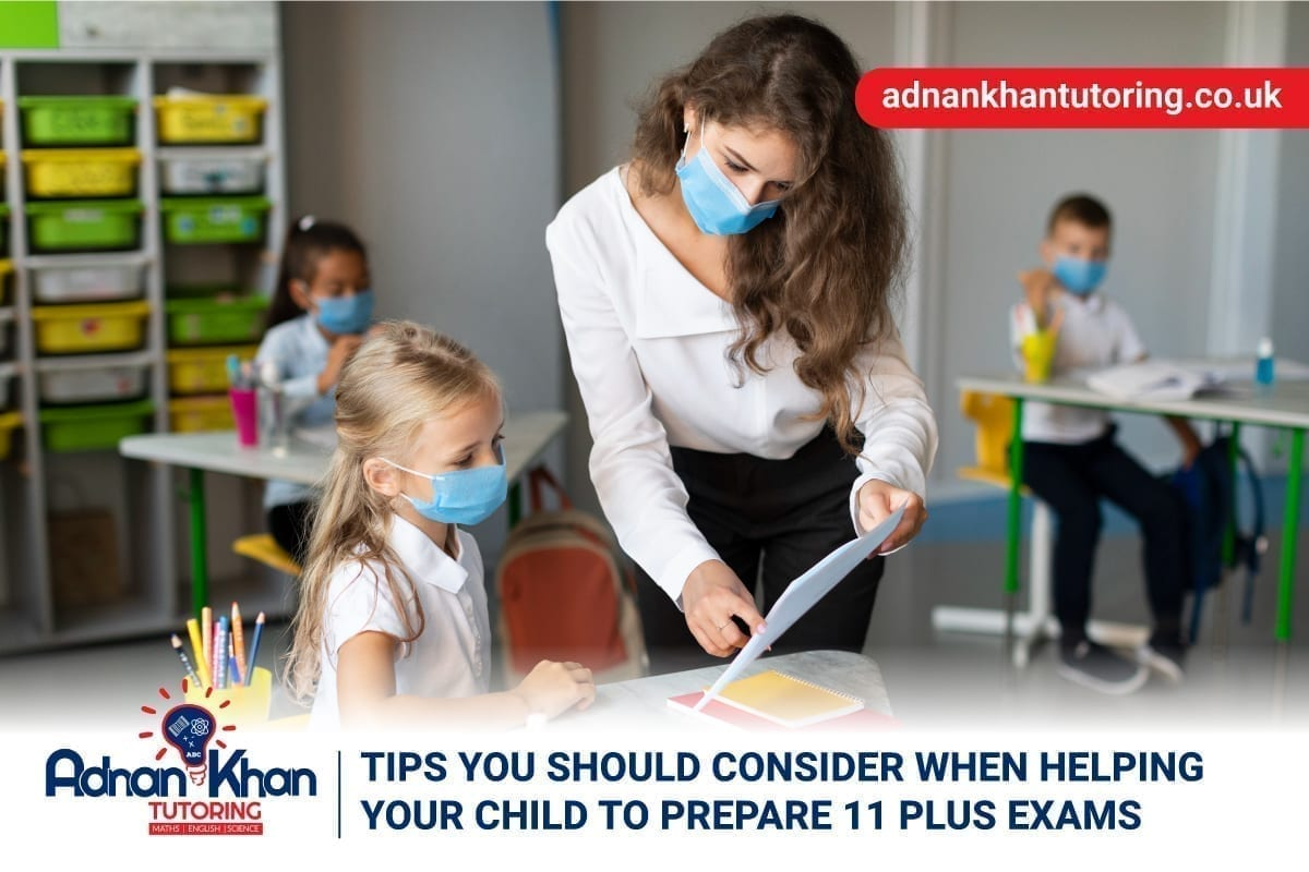 Tips you should Consider when Helping your Child to Prepare 11 Plus Exams