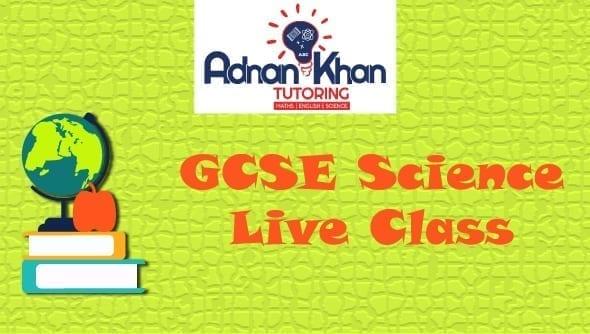 GCSE SCIENCE – LIVE CLASS