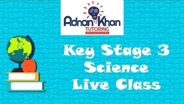 KEY STAGE 3 SCIENCE – LIVE CLASS