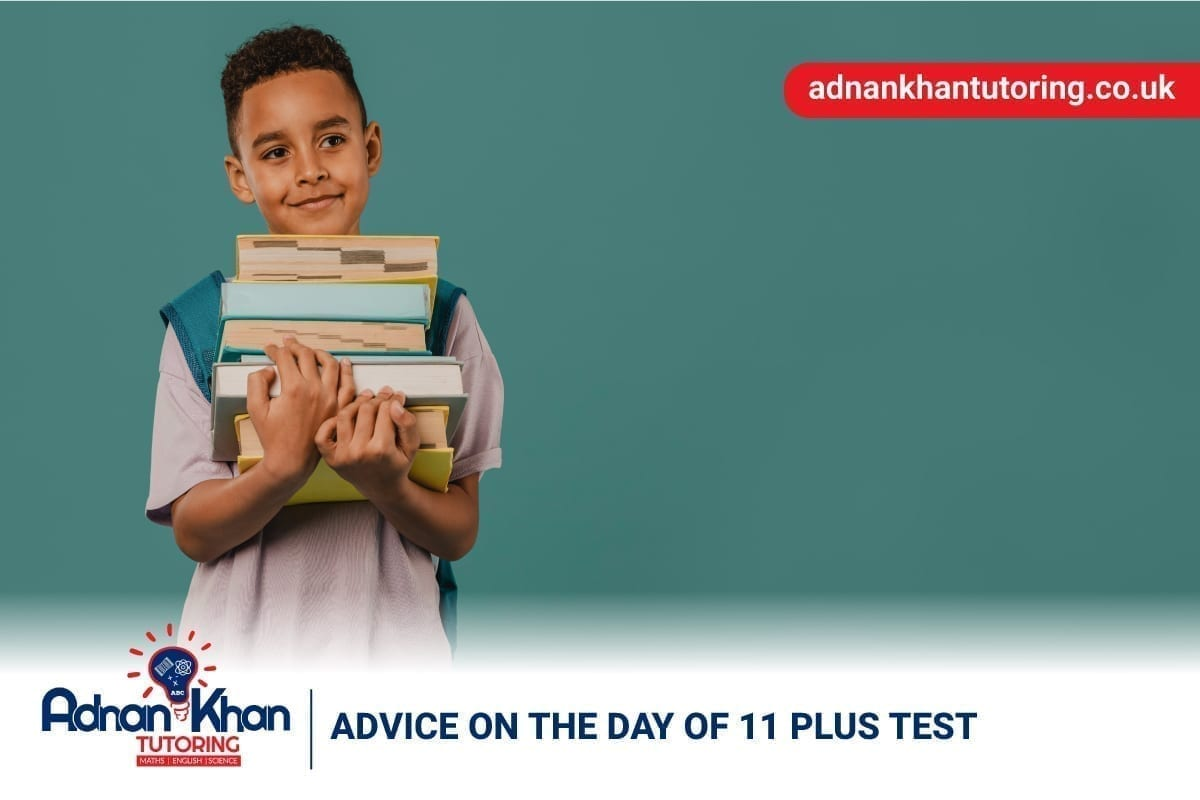 AKT-Blog-Image-Advice-on-the-day-of-11-Plus-Test-26-02-2021_umer_adnankhantutoring.co_.uk_