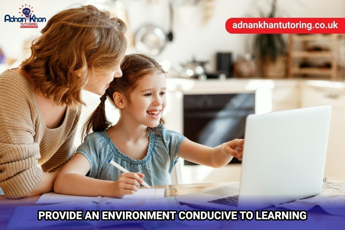 Provide an environment conducive to learning
